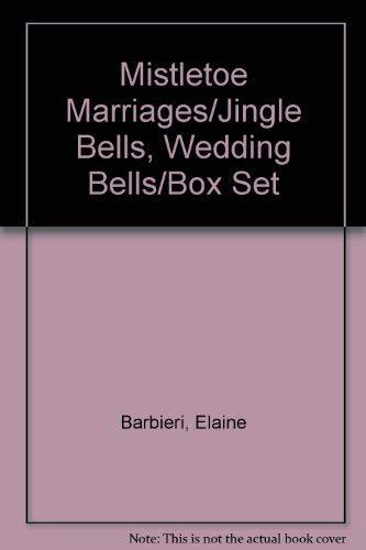 9780373152575: Mistletoe Marriages/Jingle Bells, Wedding Bells/Box Set