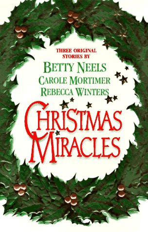 Christmas Miracles : A Christmas Proposal; Heavenly Angels; A Daddy for Christmas