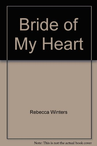 9780373155712: Bride Of My Heart (Larger Print)
