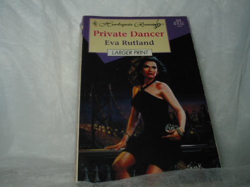 Private Dancer (Romance, 258 Large Print): Eva Rutland