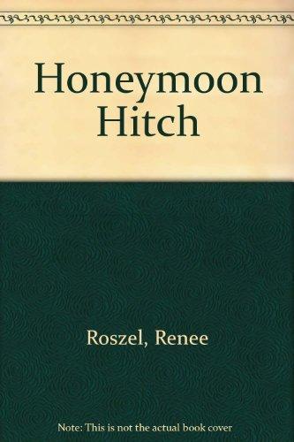Honeymoon Hitch (The Merits of Marriage) (Harlequin: Renee Roszel