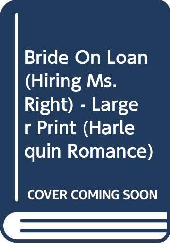 9780373158508: Bride on Loan