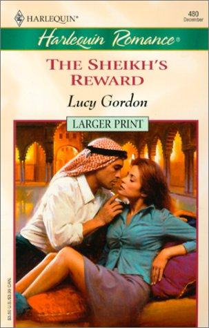 Sheikh'S Reward - Larger Print: Lucy Gordon