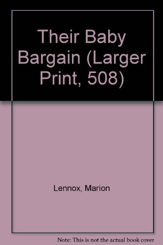 Their Baby Bargain (Parents Wanted) - Larger Print (Larger Print, 508) (0373159080) by Lennox