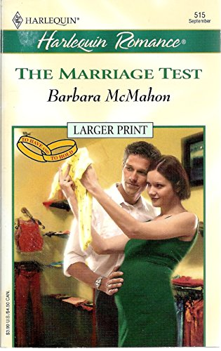Marriage Test (To Have and To Hold): (Harlequin Larger Print, No 515) (0373159153) by Barbara McMahon