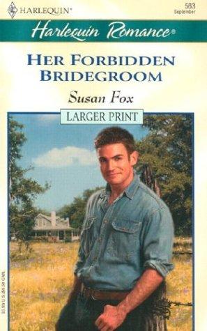 9780373159635: Her Forbidden Bridegroom