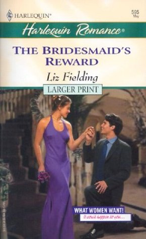 9780373159956: The Bridesmaid's Reward LP (What Women Want!)
