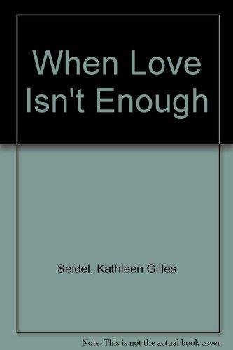 9780373160808: When Love Isn't Enough