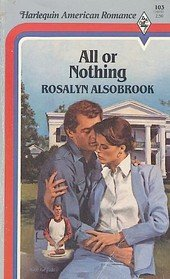 All Or Nothing (Harlequin American Romance #103)
