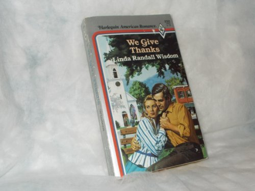 9780373162505: We Give Thanks (Harlequin American Romance, No 250)