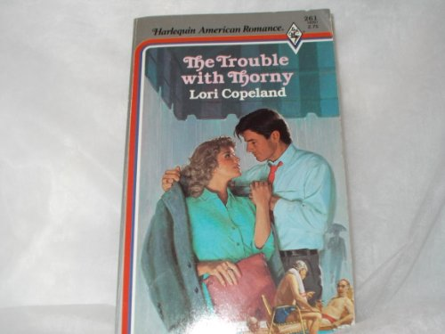 The Trouble with Thorny (Harlequin American Romance #261)