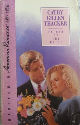 Father of the Bride (Harlequin American Romance #388)
