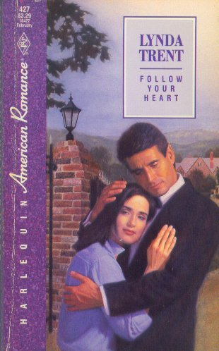 Follow Your Heart (Harlequin American Romance #427)