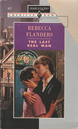 The Last Real Man (Harlequin American Romance: Flanders, Rebecca