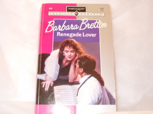 Renegade Lover (Harlequin American Romance #493)