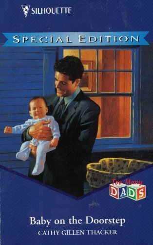 Baby on the Doorstep : Too Many Dads (Harlequin American Romance #521)