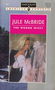 The Wrong Wife? (Harlequin American Romance #546)