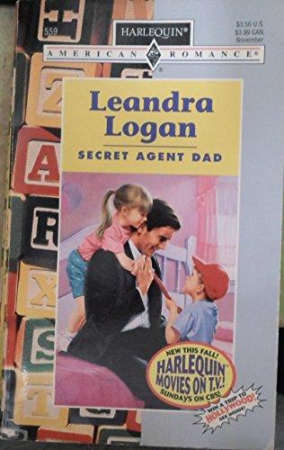 9780373165599: Secret Agent Dad (Harlequin American Romance, No. 559)