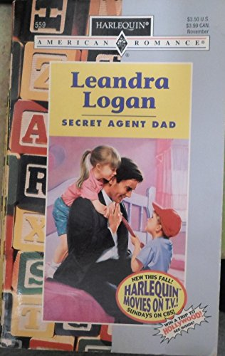 Secret Agent Dad (Harlequin American Romance #559)