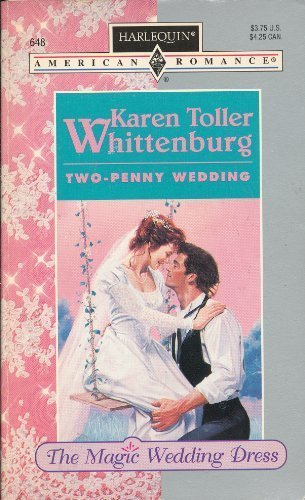 Two-Penny Wedding (The Magic Wedding Dress, No. 3 / Harlequin American Romance, No. 648)