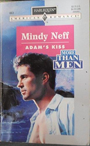 Adam's Kiss (More Than Men) (Harlequin American Romance, No 663): Mindy Neff