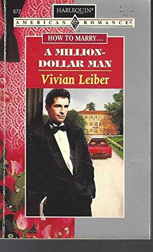 Million Dollar Man (How To Marry.) (Harlequin: Vivian Leiber