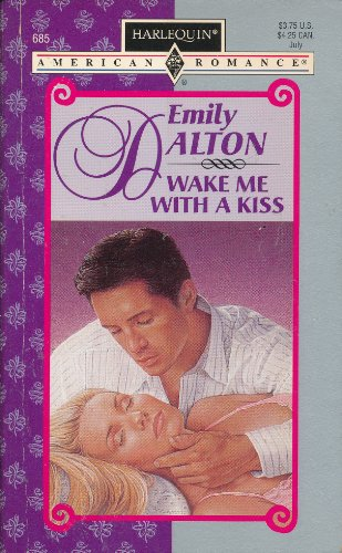 Wake Me With a Kiss (Harlequin American Romance, No. 685): Dalton, Emily