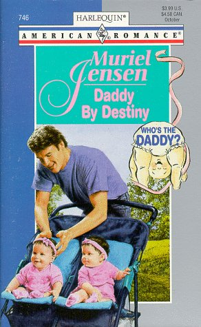 9780373167463: Daddy By Destiny (Who'S The Daddy)