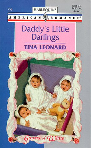 Daddy's Little Darlings (Gowns Of White) (Harlequin: Tina Leonard