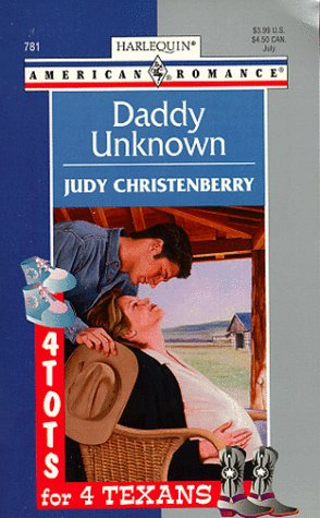 Daddy Unknown : 4 Tots for 4 Texans (Harlequin American Romance #781)