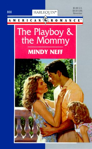 9780373168002: Playboy And The Mommy (Tall, Dark & Irresistible)