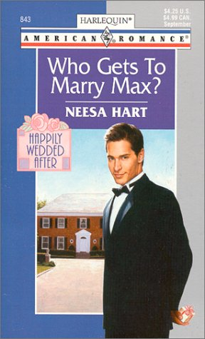 Who Gets to Marry Max? : Happily Wedded After (Harlequin American Romance #843)