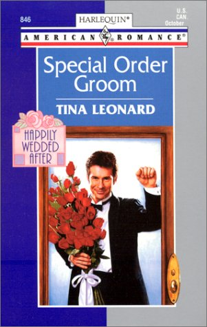 Special Order Groom : Happily Wedded After (Harlequin American Romance #846)