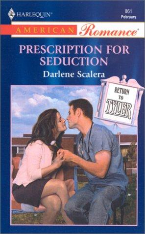 9780373168613: Prescription For Seduction (Return To Tyler)