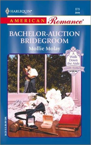 Bachelor-Auction Bridegroom : The Way We Met. And Married (Harlequin American Romance #879)