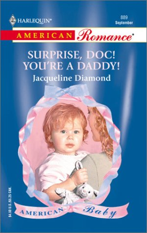 9780373168897: Surprise, Doc! You'Re A Daddy! (American Baby)