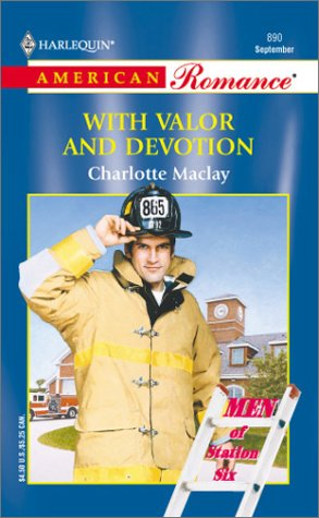 9780373168903: With Valor And Devotion (Men Of Station Six)
