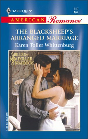 The Blacksheep's Arranged Marriage (Billion-Dollar Braddocks): Whittenburg, Karen Toller