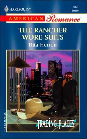 9780373169443: The Rancher Wore Suits: Trading Places (Harlequin American Romance, No 944)