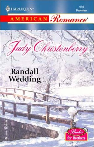 Randall Wedding : Brides for Brothers (Harlequin American Romance #950)