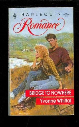 9780373170647: Bridge to Nowhere (Harlequin Romance)