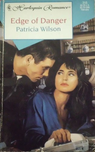 9780373173150: Edge of Danger (Harlequin Romance #315) by Patricia Wilson (1994-05-03)