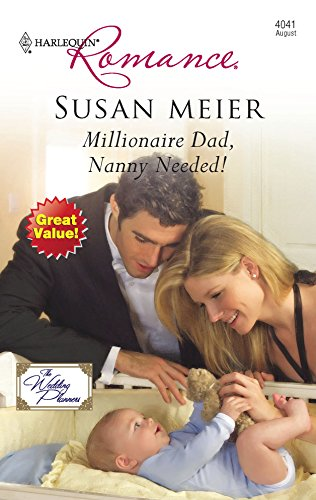 Millionaire Dad, Nanny Needed!: Susan Meier