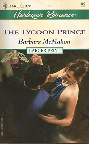 9780373180998: The Tycoon Prince (High Society Brides)