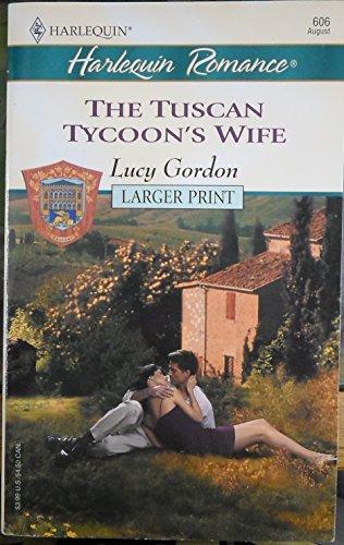 9780373181063: Tuscan Tycoon's Wife