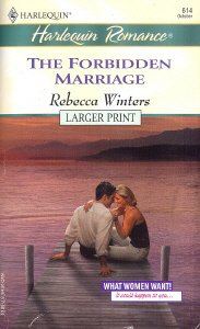9780373181148: The Forbidden Marriage What Women Want!