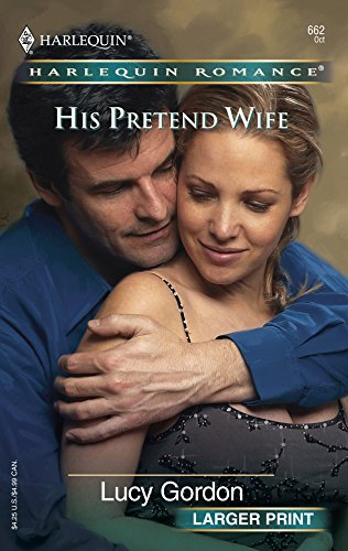 His Pretend Wife: Lucy Gordon