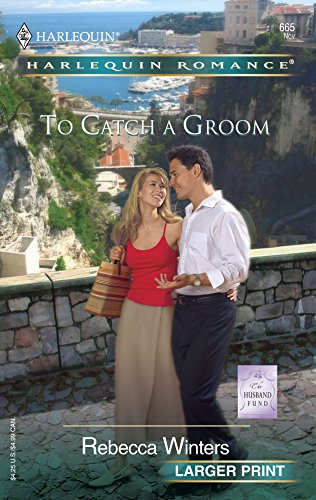 To Catch A Groom: The Husband Find (0373181655) by Rebecca Winters
