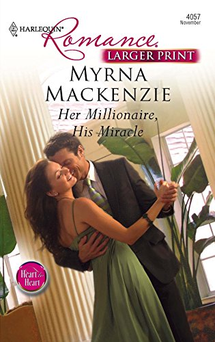 9780373184033: Her Millionaire, His Miracle (Larger Print Harlequin Romance: Heart to Heart)