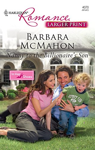 9780373184163: Nanny to the Billionaire's Son (Larger Print Harlequin Romance: in Her Shoes)
